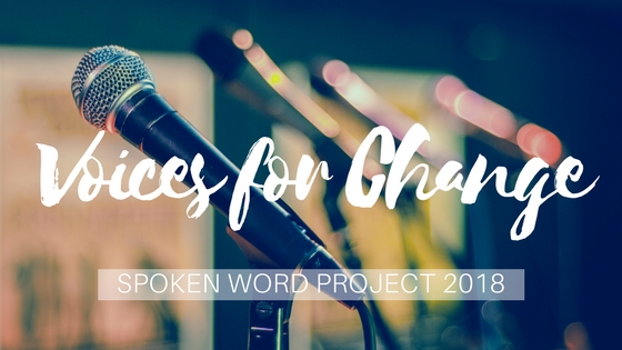 OPPORTUNITY: Voices for Change – Spoken Word Project 2018