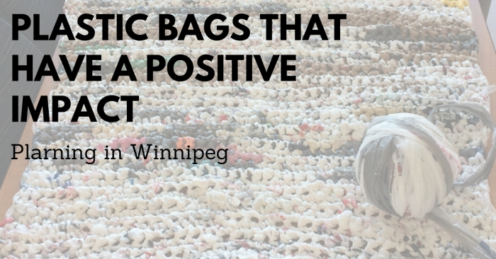 IDEA: Plastic Bags Tackling Homelessness in Winnipeg