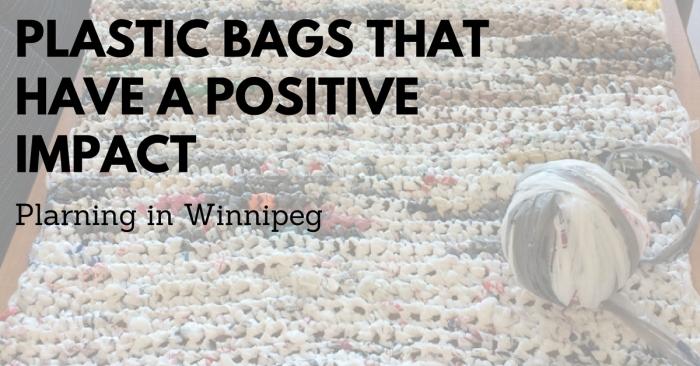 IDEA: Plastic Bags Tackling Homelessness inWinnipeg