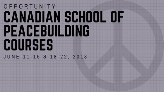 OPPORTUNITY: Canadian School of PeacebuildingCourses